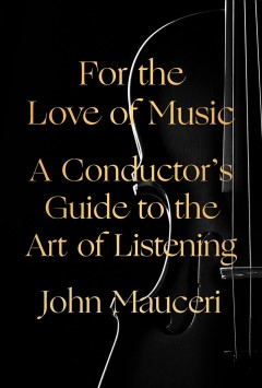 For the Love of Music - John Mauceri