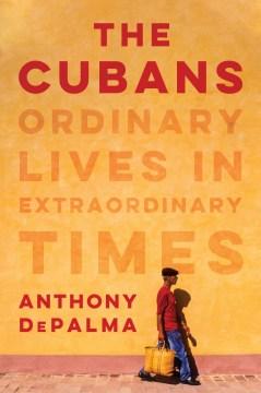 The Cubans - Anthony DePalma