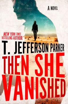 Then She Vanished - T. Jefferson Parker
