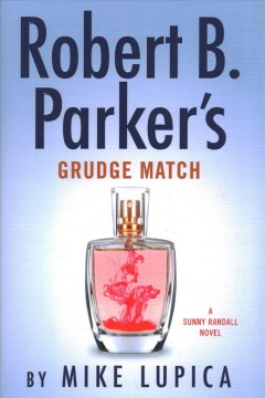 Robert B. Parker's Grudge Match - Mike Lupica