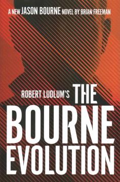 Robert Ludlum's the Bourne Evolution - Brian Freeman