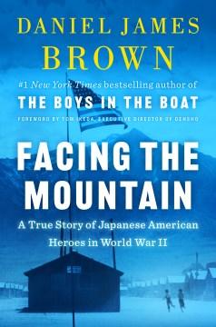 Facing the Mountain - Daniel James Brown