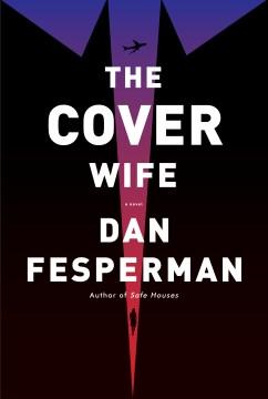 The Cover Wife - Fesperman, Dan