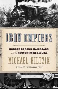 Iron Empires - Michael Hiltzik