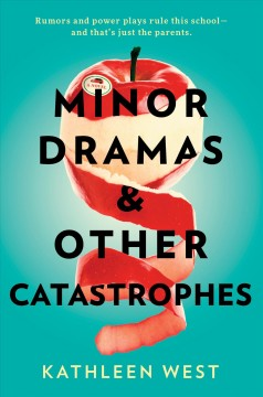 Minor Dramas and Other Catastrophes - Kathleen West