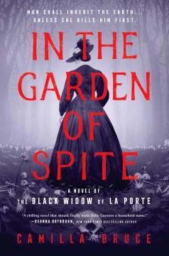 In the Garden of Spite - Camilla Bruce