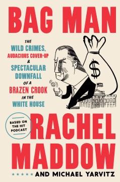 Bag Man - Rachel Maddow