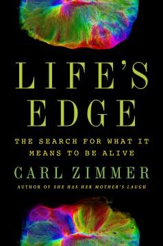 Life's Edge - Carl Zimmer
