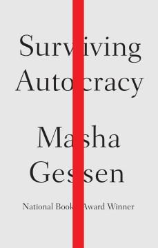Surviving Autocracy - Masha Gessen