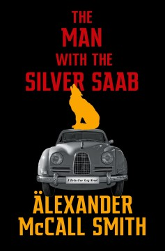 The Man with the Silver Saab - McCall Smith, Alexander