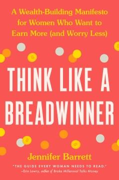 Think Like a Breadwinner - Jennifer Barrett