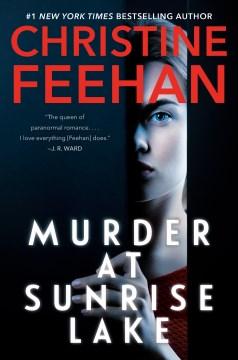 Murder At Sunrise Lake - Christine Feehan