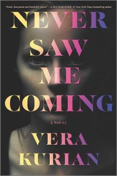 Never Saw Me Coming - Vera Kurian