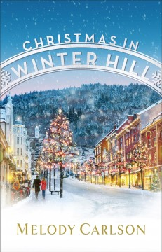 Christmas in Winter Hill - Melody Carlson