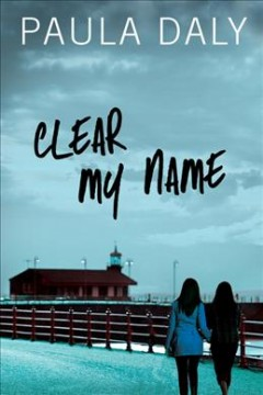 Clear My Name - Paula Daly