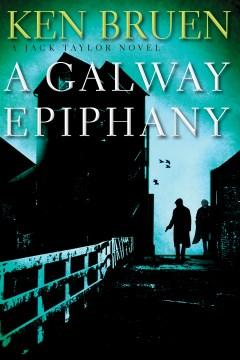 A Galway Epiphany - Ken Bruen