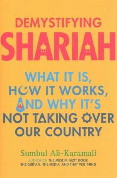 Demystifying Shariah - Sumbul Ali-Karamali