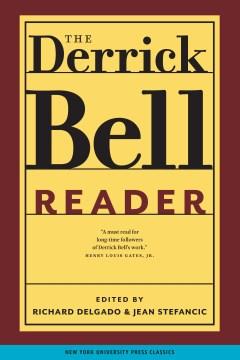 The Derrick Bell Reader - Richard Delgado