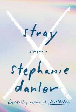 Stray - Stephanie Danler