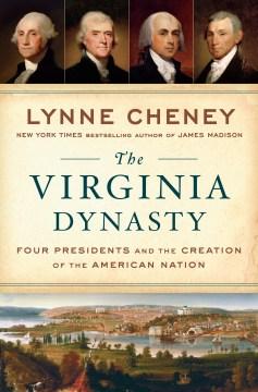 The Virginia Dynasty - Lynne Cheney