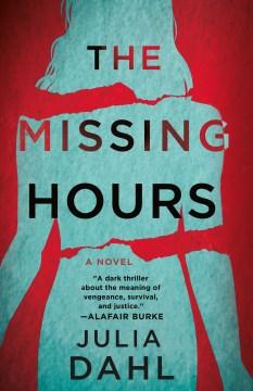 The Missing Hours - Julia Dahl