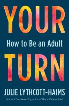 Your Turn - Julie Lythcott-Haims