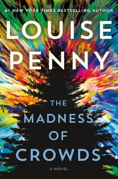 The Madness of Crowds - Louise Penny