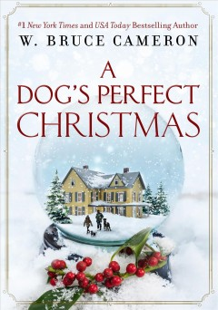 A Dog's Perfect Christmas - W. Bruce Cameron