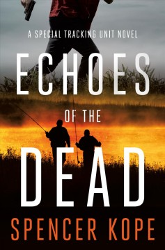 Echoes of the Dead: A Special Tracking Unit N - Spencer Kope