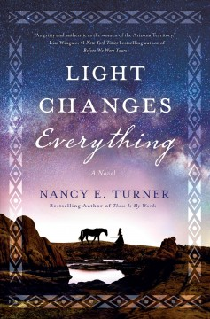 Light Changes Everything - Nancy Turner