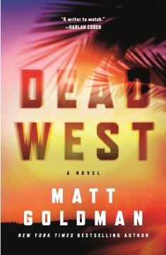 Dead West - Matt Goldman