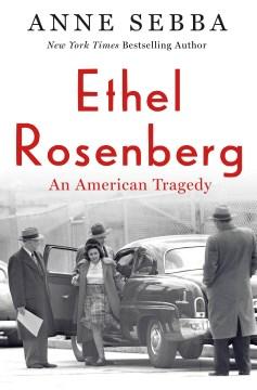 Ethel Rosenberg - Anne Sebba