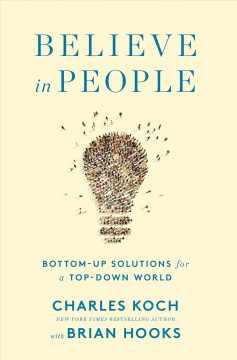 Believe in People - Charles G. Koch
