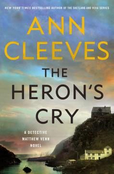 The Heron's Cry: A Detective Matthew Venn - Ann Cleeves
