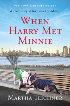 When Harry Met Minnie - Martha Teichner