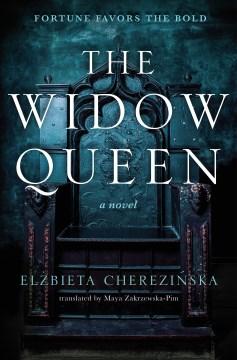 The Widow Queen - Elzbieta Cherezinska