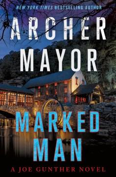 Marked Man: A Joe Gunther Novel - Archer Mayor