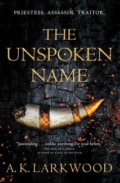 The Unspoken Name - A.K. Larkwood