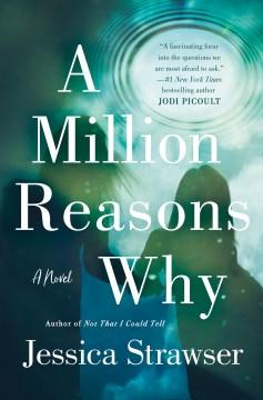 Million Reasons Why - Jessica Strawser