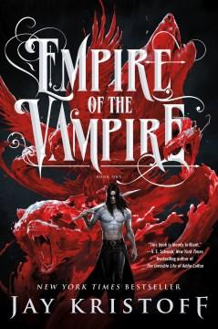 Empire of the Vampire - Jay Kristoff