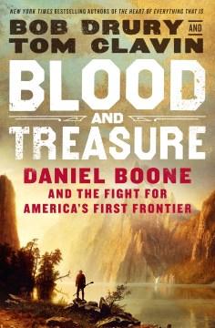 Blood and Treasure - Bob Drury & Thomas Clavin
