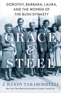 Grace and Steel - J  Randy Taraborrelli