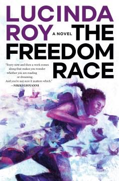 The Freedom Race - Roy, Lucinda