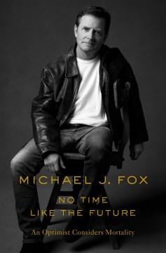 No Time Like the Future - Michael J. Fox
