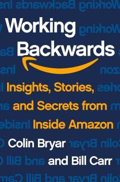 Working Backwards - Colin Bryar Bill Carr