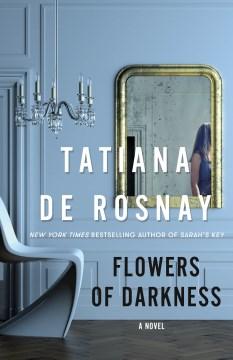 Flowers of Darkness - Tatiana de Rosnay