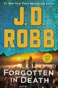 Forgotten in Death: An Eve Dallas Novel - J. D. Robb