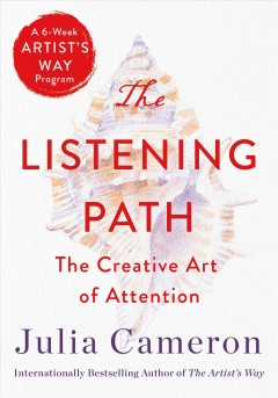 The Listening Path - Julia Cameron