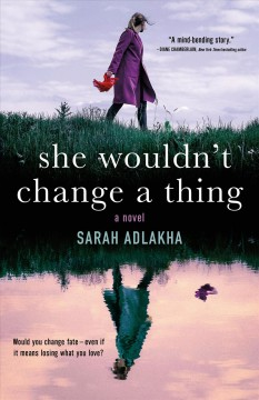 She Wouldn't Change a Thing - Sarah Adlakha