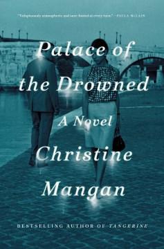 Palace Of The Drowned - Christine Mangan